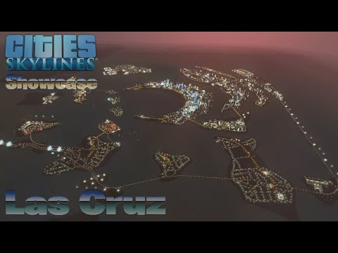 Cities Skylines Showcase - Las Cruz |