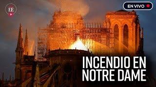 En vivo: incendio en la catedral Notre-Dame| El Espectador