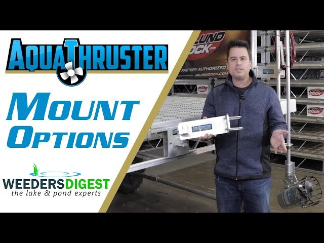 Aqua Thruster | Mount Options Overview | Dock & FreeStanding Mounts | Weeders Digest