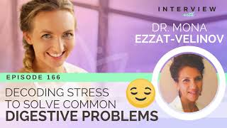 Ep 166 Sivana Podcast: Decoding Stress to Solve Common Digestive Problems w/ Dr. Mona Ezzat