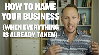 Ep. 8: How to Find a Great Business Name When Everything is Already Taken