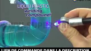 OUTIL DE SOUDAGE EN 5 SECONDES AVEC PLASTIQUE LIQUIDE