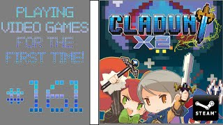 Playing Video Games For the First Time! #161: ClaDun X2