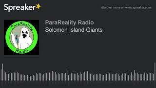 Solomon Island Giants