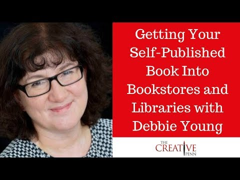 Getting Your Self-Published Book Into Bookstores And Libraries With Debbie Young