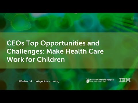 CEOs Top Opportunities & Challenges - Boston Children's Hospital | Innovation Summit 2014