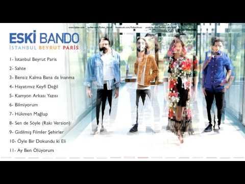 Eski Bando - Sen de Söyle (Rakı Version)...