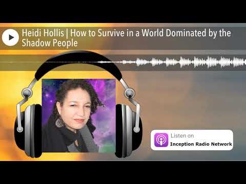 Heidi Hollis | How to Survive in a World Dominated by the Shadow People