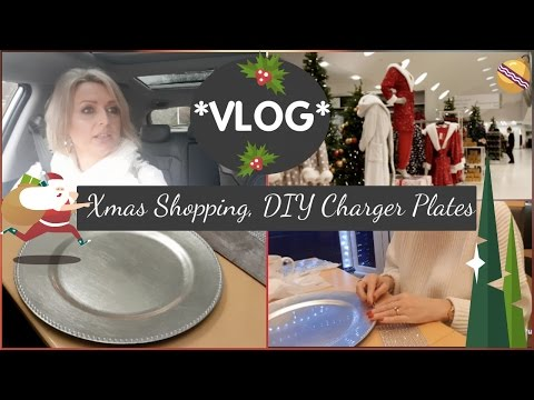 *VLOG* - Christmas Shopping, DIY Charger Plates