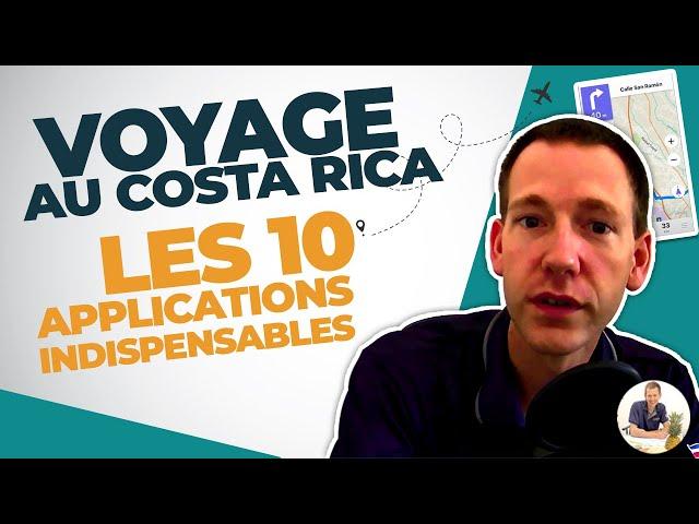 Voyage au Costa Rica : les 10 applications indispensables