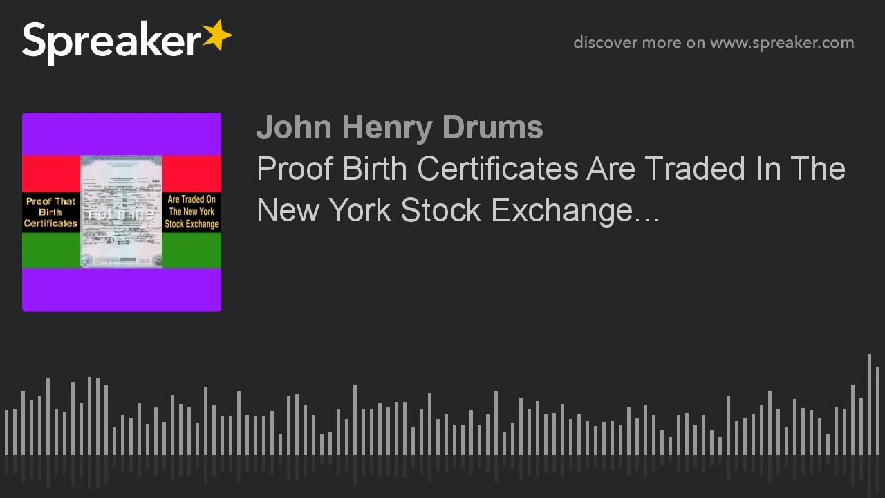 Proof birth certificates are traded in the new york stock exchange proof birth certificates are traded in the new york stock exchange 1betcityfo Choice Image