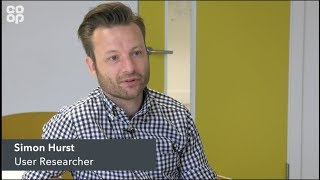 User researcher, Simon Hurst, talks about his role at Co-op Digital