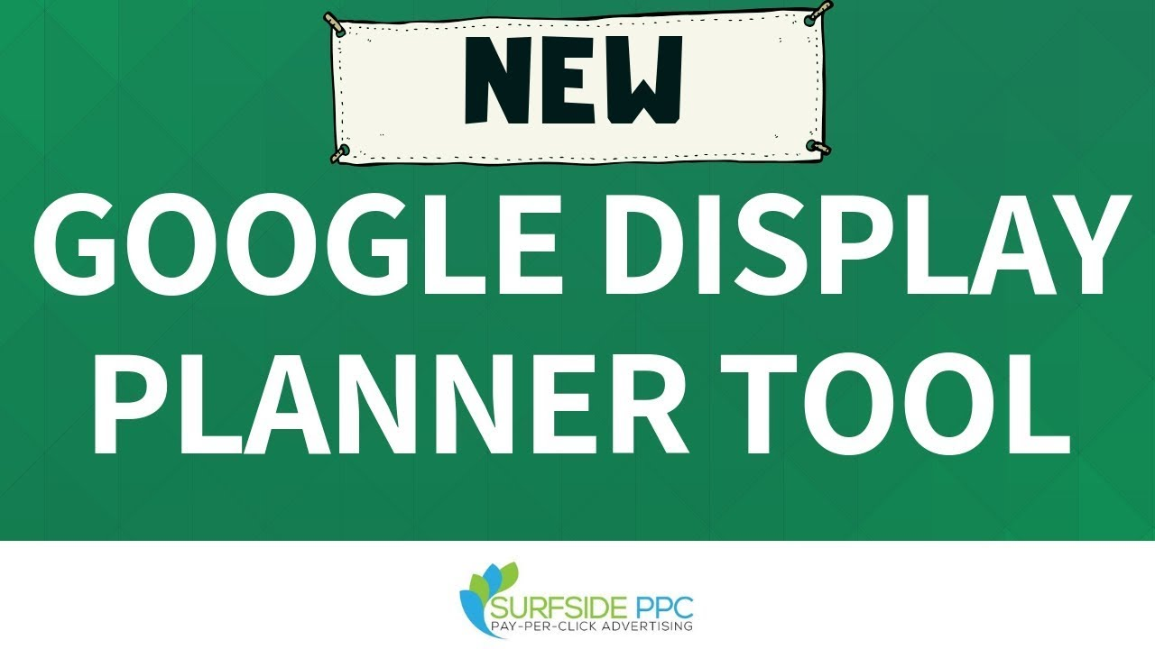 New Google Display Planner Tool – How To Use The New Google AdWords Display Planner