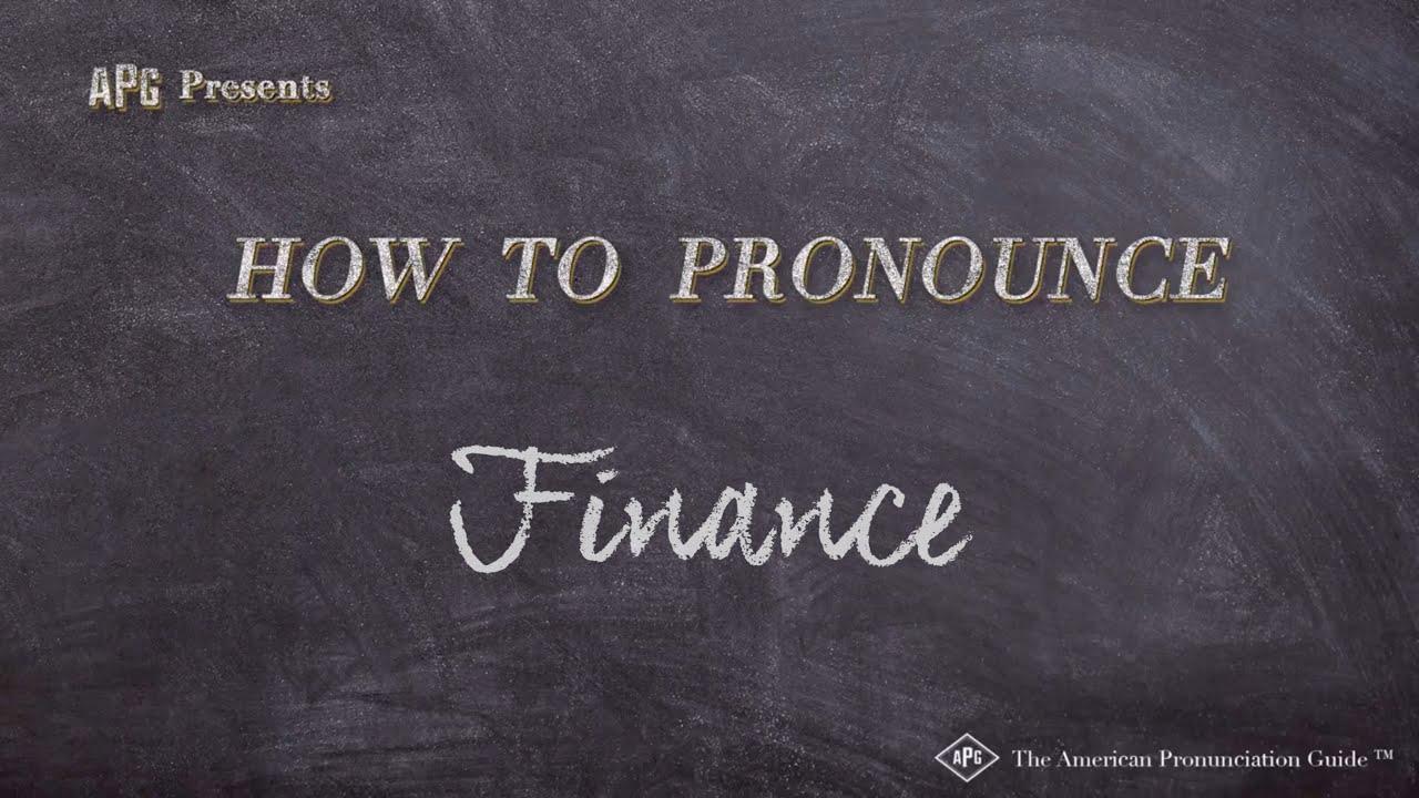How to Pronounce Finance  Finance Pronunciation