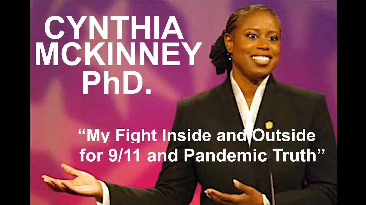 """Cynthia McKinney, PhD. """"My Fight Inside and Outside Congress for 9/11 Truth"""""""