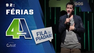 FILA DE PIADAS - FÉRIAS - #92