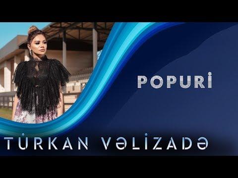 Türkan Vəlizadə Popuri (Yeni 2019)