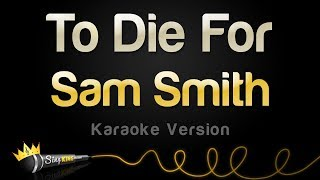Download Lagu Sam Smith - To Die For Karaoke Version MP3