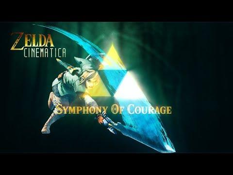 Symphony Of Courage- Zelda Cinematica