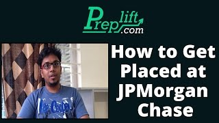 How to get placed at JPMorgan Chase