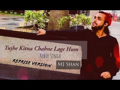 """tujhe-kitna-chahne-lage-hum""_reprise-version_kabir-singh_-mj-shan- -feat- -arijit-singh"