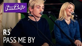 R5 - Pass Me By [acoustic]