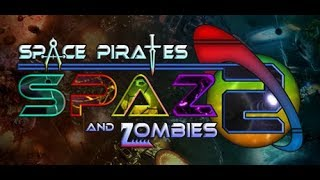 Let's Try: Space Pirates and Zombies 2 -- Part 1