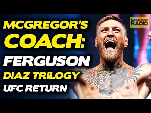 Conor McGregor's Coach Discusses Tony Ferguson Fight, Nate Diaz Trilogy Rumors, UFC Return