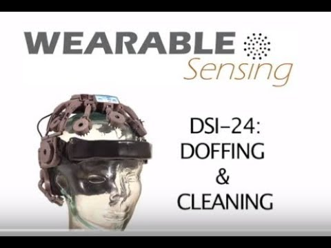Tutorial:  How to Doff and Clean the Wearable Sensing DSI-24 Dry EEG Headset