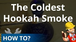 How to Get The Coldest Hookah Smoke