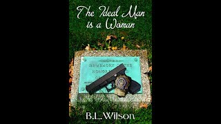 The Ideal Man Is A Woman by B. L. Wilson