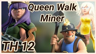Queen walk into mass miner | TH12 | 3 Star War Attack | miner | Queen charge | clash of clans 02/19