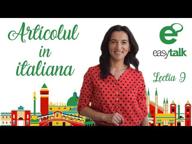 ARTICOLUL | Limba italiana | Lectia 9 (gramatica)