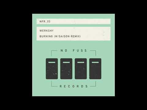 """Werkshy """"Burning"""" Saison Remix"""