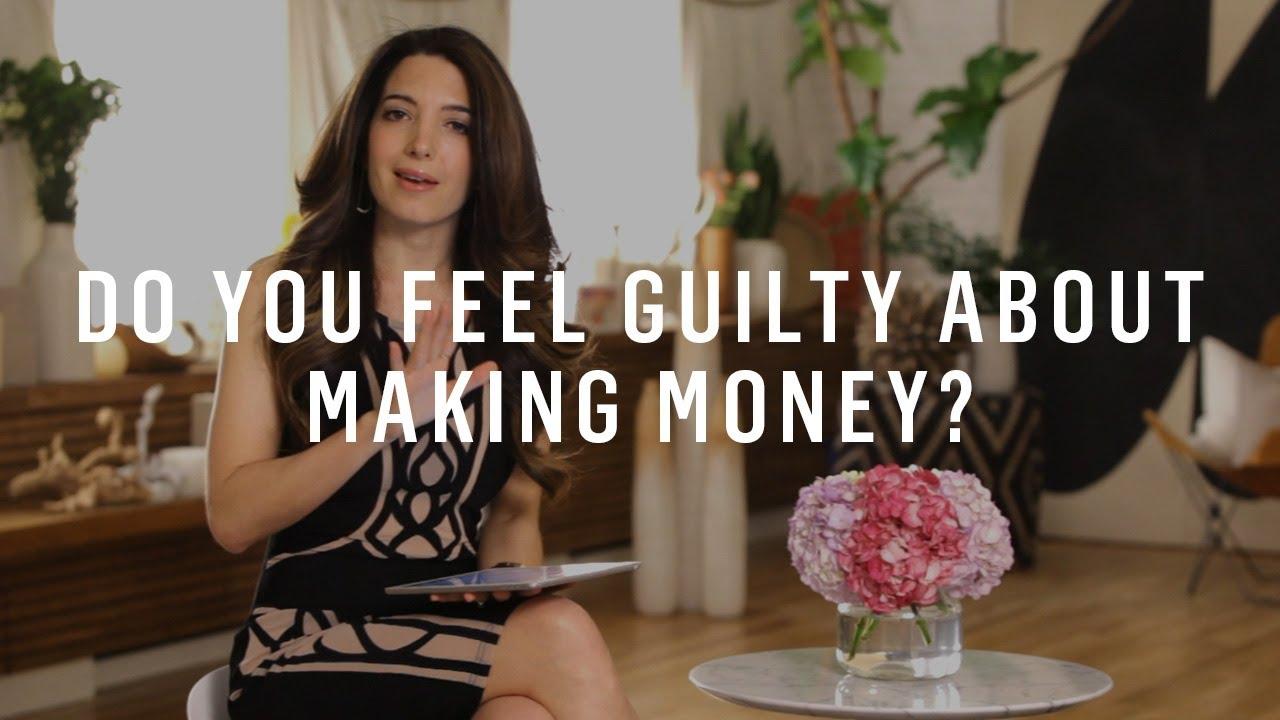 Do You Feel Guilty Making Money?