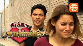 mi amor el wachiman 3 - Cap 10 parte 3/3 Viernes 03/10/2014