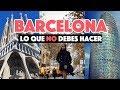 Errores Al Viajar A Barcelona Por Primera Vez