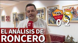 Roma 0 Real Madrid 2   Roncero analiza la victoria del Madrid   Diario AS