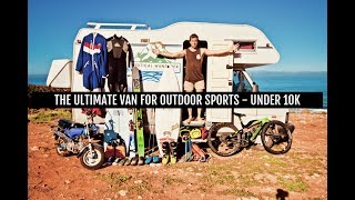 1  ULTIMATE VAN FOR OUTDOOR SPORTS UNDER 10K  Vertical Vlog