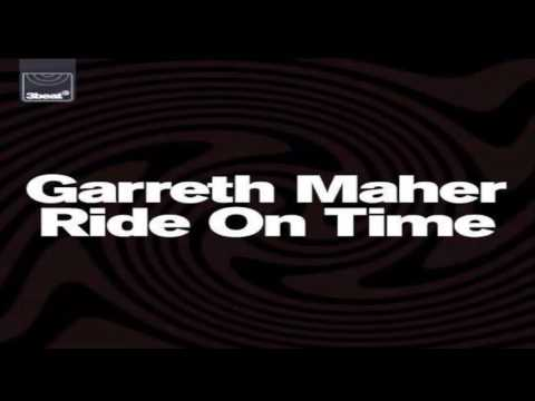 Garreth Maher  -  Ride On Time  (Supported by Danny Howard BBC 1)