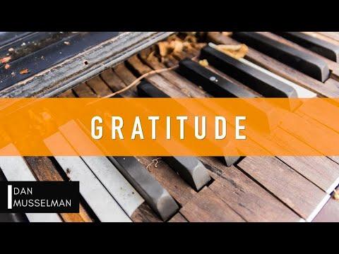 GRATITUDE - Praise God From Whom All Blessings Flow