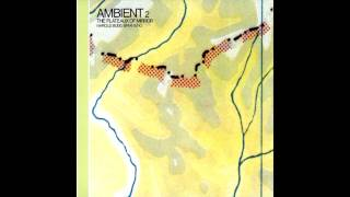 Harold Budd & Brian Eno - Ambient 2: The Plateaux of Mirror (1980) (Full Album) [HQ]