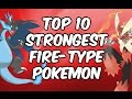 Top 10 Strongest Fire Type Pokemon
