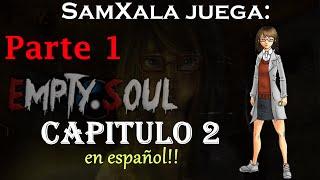 SamXala juega: Empty Soul Capitulo 2 en Español Parte 1, Era solo un sueño?