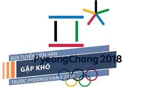 Đội tuyển liên Hàn gặp khó trước Pyeongchang 2018 | VTC1