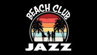 Relax Music - Beach Club Jazz Music - Smooth Night Club Jazz Background