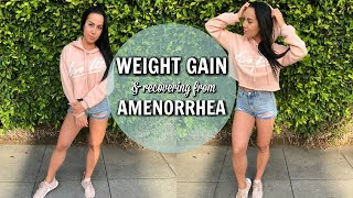 DEALING WITH WEIGHT GAIN & RECOVERING FROM AMENORRHEA