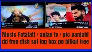 Music Fatafati / anjan tv / ptc panjabi dd free dish set top box pe bilkul free