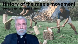 The History of The Men's Movement Lecture: Fr. Michael Butler