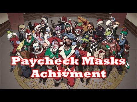 Payday 2 Paycheck masks Achievment christmas 2016 - YouTube